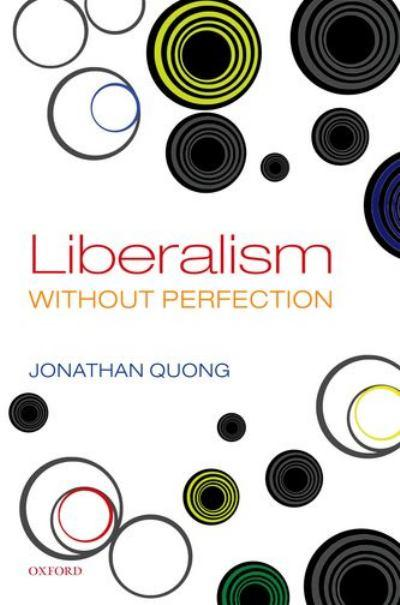 Symposium on Jonathan Quong's 'Liberalism Without Perfection'